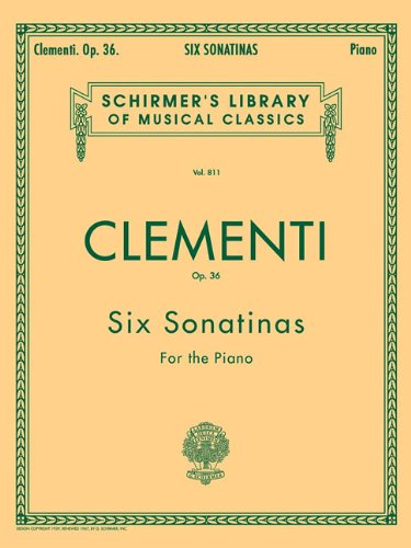 Clementi: Six Sonatinas for the Piano, Op. 36 (Schirmer's Library Of Musical Classics, Vol. (6 Sonatinas Music Book)