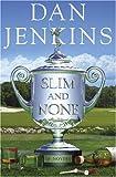 Slim and None, Dan Jenkins, 0385508522