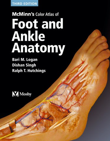 McMinn's Color Atlas of Foot & Ankle Anatomy (Anatomy Of The Knee Muscles And Ligaments)