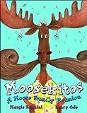 Moosekitos: A Moose Family Reunion