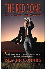 The Red Zone: Cars, Cows and Coaches : The Life and Good Times of a Texas Dealmaker Hardcover