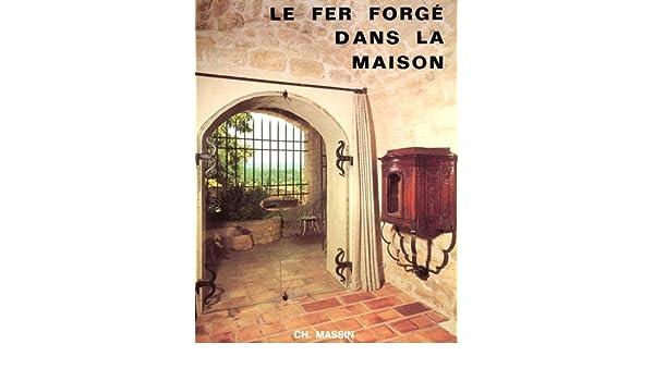 Etonnant Le Fer Forgé Dans La Maison (French) Hardcover U2013 1980
