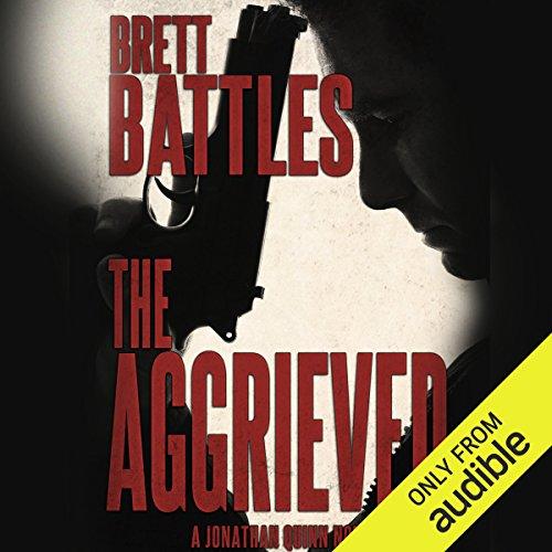 The Aggrieved: Jonathan Quinn, Book 11