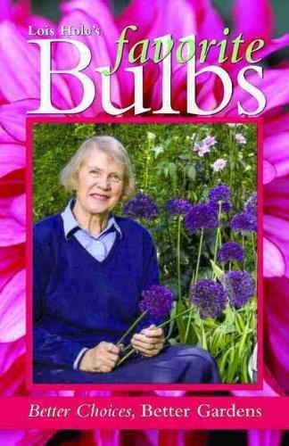 Lois Hole's Favorite Bulbs: Better Choices, Better Gardens