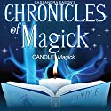 Chronicles of Magick: Candle Magick Audiobook by Cassandra Eason Narrated by Cassandra Eason