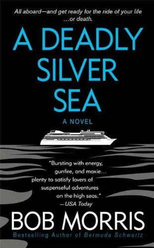 A Deadly Silver Sea Zack Chasteen Book 4 By Bob Morris