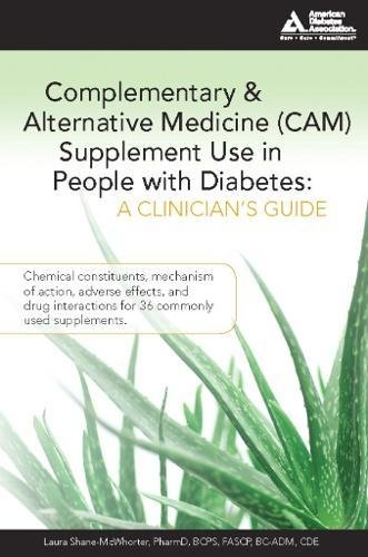 Complementary and Alternative Medicine (CAM) Supplement Use in People with Diabetes: A Clinician's Guide PDF