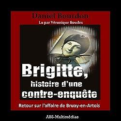 Brigitte, histoire d'une contre-enquête : Retour sur l'affaire de Bruay-en-Artois