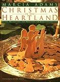 Christmas in the Heartland, Marcia Adams, 0609802615