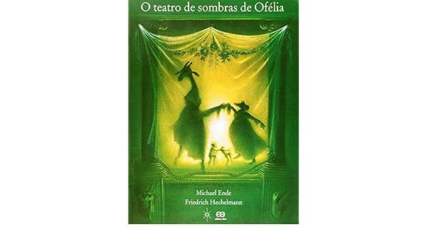 O Teatro de Sombras de Ofélia: Michael Ende: 9788508040476: Amazon.com: Books