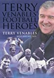 img - for Terry Venables' Football Heroes book / textbook / text book