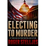 Electing To Murder: A compelling crime thriller (McRyan Mystery Thriller Series Book) (McRyan Mystery Series Book 4)
