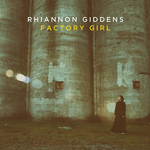 Factory Girl (2015) (Album) by Rhiannon Giddens