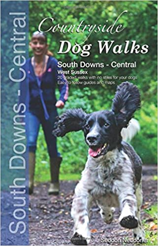 Countryside Dog Walks : South Downs Central - 20 graded walks with no stiles for your dogs