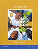 Workbook for Paramedic Care : Principles and Practice, Porter, Robert S. and Bledsoe, Bryan E., 0133060543
