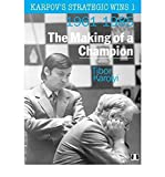 Karpov's Strategic Wins: The Making Of A Champion 1961-1985 (volume 1)-Tibor Karolyi