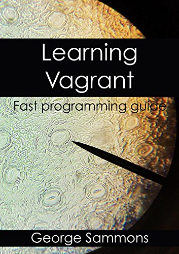 Learning Vagrant: Fast programming guide