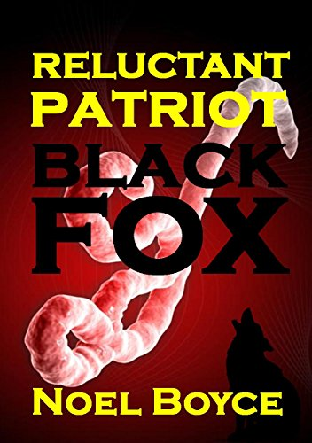 Reluctant Patriot: A Black Fox Thriller by [Boyce, Noel]