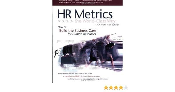 HR Metrics The World Class Way: John Sullivan: 9781932079012: Amazon ...