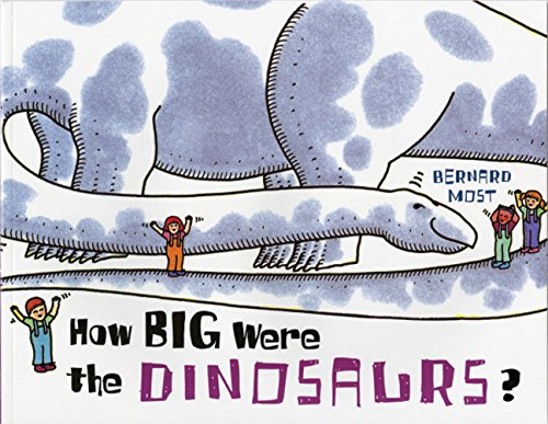 How Big Were the Dinosaurs? - Went That Cow Oink