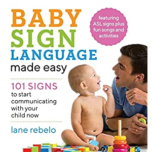 Baby-Sign-Language-Made-Easy-101-Signs-to-Start-Communicating-with-Your-Child-Now-Paperback–June-12-2018