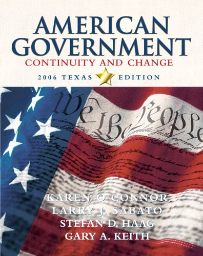 American Government: Continuity and Change, 2006 Texas Edition (3rd Edition)