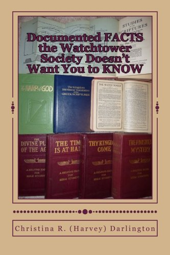 Documented FACTS the Watchtower Society Doesn't Want You to ()