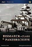 Bismarck-Class & Panzerschiffe