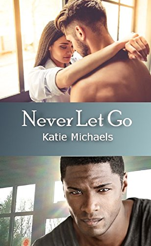 Never Let Go (A Lot Like Love Book 2)
