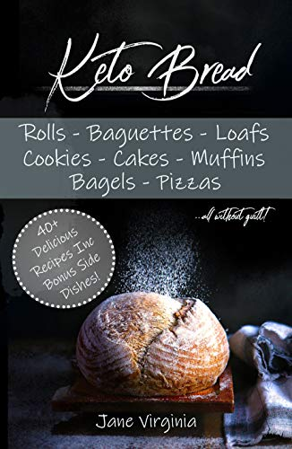 Keto Bread: Missing Bread? Dont worry, bake delicious loaves, bagels, buns, baguetts, pizza and more! Learn the best bases and techniques to baking ketogenic bread. Get happy on the keto diet today! (Best Pizza Bread Recipe)