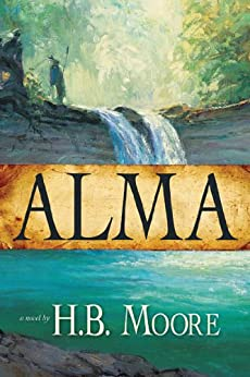 Alma by [Moore, H. B., Moore, Heather B.]