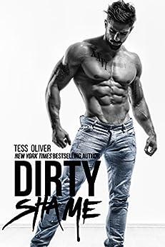 Dirty Shame: A Bad Boy Romance (Bluefield Bad Boys Book 1) by [Oliver, Tess]