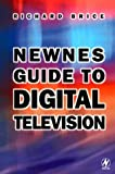Newnes Guide to Digital Television, Brice, Richard, 0750645865