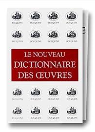 Le Nouveau dictionnaire des oeuvres de tous les temps et de tous les pays, coffret, 7 volumes par Robert Laffont