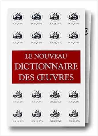 d0dee7ac1e8 Amazon.fr - Le Nouveau dictionnaire des oeuvres de tous les temps et de  tous les pays