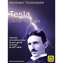 Tesla - L'éclair de génie: L'histoire et les découvertes du plus grand inventeur du XXe siècle (Science et Connaissance) (French Edition)