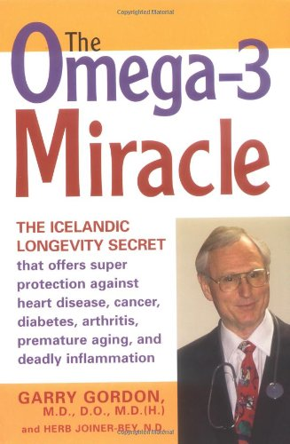 Download The Omega-3 Miracle: The Icelandic Longevity Secret That Offers Super Protection Against Heart Disease, Cancer, Diabetes, Arthritis, Premature Aging, and Deadly Inflammation ebook