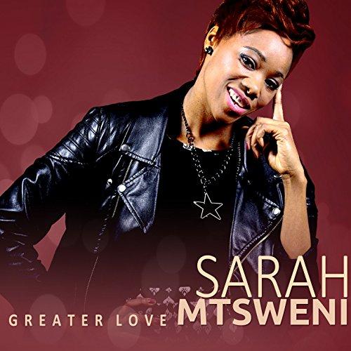 Sarah Mtsweni - Greater Love 2017