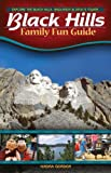 Black Hills Family Fun Guide, Kindra Gordon, 1591931398