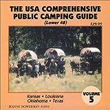 The U.S.A. Comprehensive Public Camping Guide (Lower 48), Vol. 5: Kansas, Louisiana, Oklahoma, Texas
