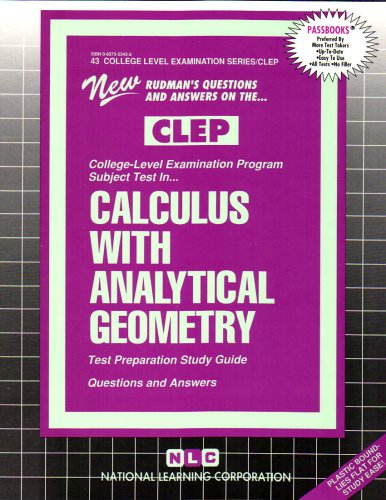 CALCULUS WITH ANALYTICAL GEOMETRY (College Level Examination Series) (Passbooks) (COLLEGE LEVEL EXAMINATION SERIES (CLEP