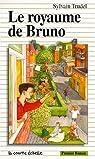 Le Royaume De Bruno par Trudel