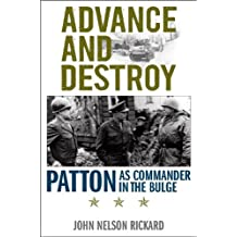 Advance and Destroy: Patton as Commander in the Bulge (American Warriors Series)