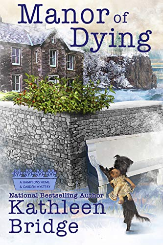 Manor of Dying (A Hamptons Home & Garden Mystery Book 4) by [Bridge, Kathleen]