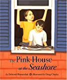 The Pink House at the Seashore, Deborah Blumenthal, 0618378863