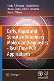 img - for Early, rapid and sensitive veterinary molecular diagnostics - real time PCR applications book / textbook / text book
