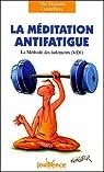 La méditation antifatigue : La Méthode des isolements (MDI) par Cancelliere