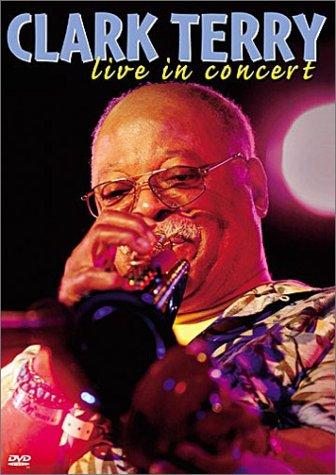 Clark Terry - Live in Concert by TERRY,CLARK