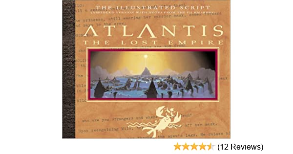 Atlantis the lost empire the illustrated script abridged with atlantis the lost empire the illustrated script abridged with notes from the filmmakers jeff kurtti 9780786853274 amazon books fandeluxe Gallery