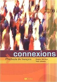 Connexions, niveau 2 (livre de l'élève) par Regine Merieux